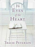 The Eyes of the Heart: Seeing God's Hand in the Everyday Moments of Life by Pet