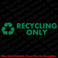 RECYCLE Plastic/Cans/Bottles/Recycling/Paper Vinyl Decal DIE CUT Sticker BS006H