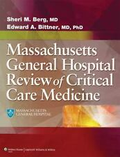 Massachusetts General Hospital Review of Critical Care Medicine by Sheri M. Berg