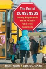 The End of Consensus: Diversity, Neighborhoods, and the Politics of Public Schoo