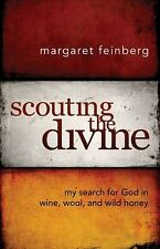 Scouting the Divine : My Search for God in Wine, Wool, and Wild Honey by Marg...
