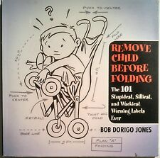 Remove Child Before Folding by Bob Dorigo Jones 2007 Paperback