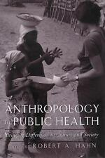 Anthropology in Public Health: Bridging Differences in Culture and Society by R…