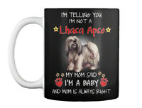 My Mom Sad A Lhasa Apso I Am Baby Gift Coffee Mug