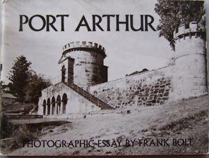 PORT ARTHUR..A PHOTOGRAPHIC ESSAY BY FRANK BOLT, REVISED EDITION,1980-SC