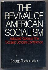 George FISCHER / Revival of American Socialism Selected Papers 1st Edition 1971