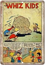 "The Whiz Kids Comic Strip Ad 10"" x 7"" Reproduction Metal Sign J544"