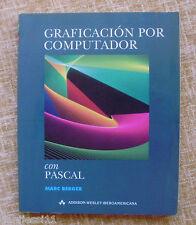 Graficación por computador/ Marc Berger/ Addison-Wesley Iberoamericana/ 1991