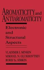 Aromaticity and Antiaromaticity : Electronic and Structural Aspects by Boris...