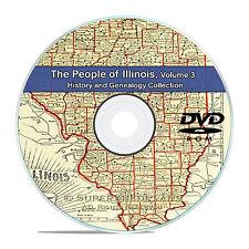 Illinois IL Vol 3, People Family Tree History & Genealogy 126 Books DVD CD B35