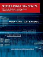 Creating Sounds from Scratch: A Practical Guide to Music Synthesis for Producers