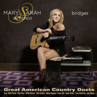 MARY & FRIENDS SARAH - BRIDGES-GREAT AMERICAN COUNTRY DUETS  CD NEW!