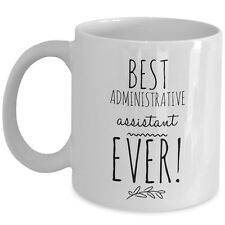 Best Administrative Assistant Ever Coffee Mug Cup Gift Professional Admin Day Us