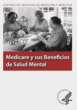 Medicare y Sus Beneficios de Salud Mental by U. S. Department Human Services...