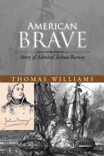 American Brave : Story of Admiral Joshua Barney (2014, Paperback)