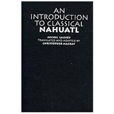 An Introduction to Classical Nahuatl by Michel Launey (2011, Hardcover)