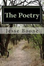 The Poetry : A Book of Poetry by Jesse Boone (2013, Paperback)