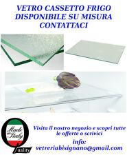 VETRO FRIGO SU MISURA 46,6cmx29,6cm RIPARAZIONE VETRO RIPIANO CASSETTO VERDURE