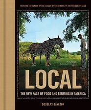 Local : The New Face of Food and Farming in America by Douglas Gayeton (2014,...