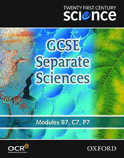 TWENTY FIRST CENTURY SCIENCE: GCSE SEPARATE SCIENCES: MODULES B7, C7, P7., Burde