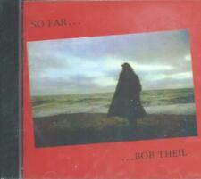 BOB THEIL - SO FAR PROGRESSIVE FOLK REMASTR SEALED CD +BONUS PRE-ALBUM EP TRACKS