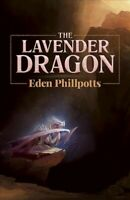 Lavender Dragon, Paperback by Phillpotts, Eden, Brand New, Free P&P in the UK