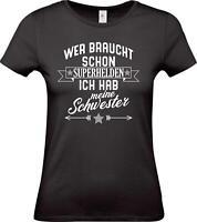 Lady T-Shirt, Wer braucht schon Superhelden ich hab meine Schwester, Familie