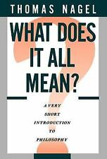 What Does It All Mean? : A Very Short Introduction to Philosophy by Thomas...