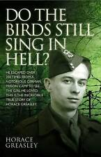 Do the birds still sing in Hell? by Jim Greasley Horace, Ken Scott (Paperback, 2013)