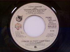 "LARRY GRAHAM & GRAHAM CENTRAL STATION ""(YOU'RE A ) FOXY LADY / MONO"" 45 MINT PRO"