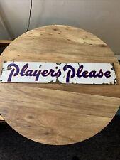 Player 's Please Porcelin Sign
