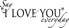 Say I Love You Everyday Interior Home Vinyl Decal F011