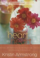 Heart of My Heart: 365 Reflections on the Magnitude and Meaning of Motherhood A