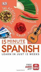 15 Minute Spanish: Learn in Just 12 Weeks (Eyewitness Travel 15-Minute) New Book