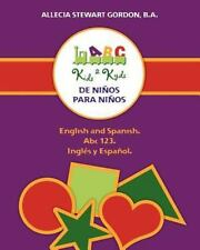 De Niños para Niños : English and Spanish. Abc 123. Inglés y Español by...