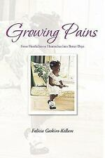 Growing Pains by Falicia Gaskins-Kellam (2011, Paperback)