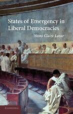 States of Emergency in Liberal Democracies by Nomi Claire Lazar (2013,...