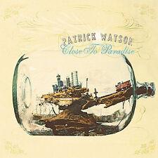 PATRICK WATSON CD CLOSE TO PARADISW