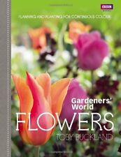 Gardeners' World: Flowers: Planning and Planting for Continuous Colour By Toby