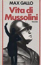 (Max Gallo) Vita di Mussolini 1983   Euroclub