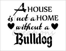 """BULLDOG HOME"" House Dog Breed Saying 8.5"" x 11"" Stencil Plastic Sheet NEW S279"