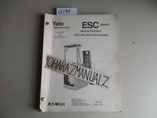 YALE Forklift ESC Electric Stand Up End Control 2000 2500 3000LB Parts Manual