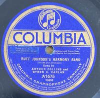 "78 rpm COLLINS & HARLAN ""RUFF JOHNSON'S HARMONY BAND"" COLUMBIA A1675  1914"