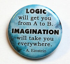 "LOGIC & IMAGINATION - Albert Einstein - Button Pinback Badge 1.5"" Quote"