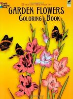Garden Flowers Coloring Book (Dover Nature Coloring Book) by Stefen Bernath