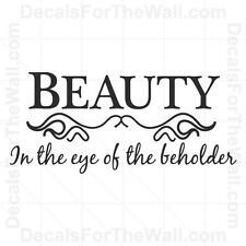 Beauty Is In The Eye of the Beholder Vinyl Wall Decor Decal Sticker Quote IN08