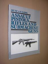 ASSAULT PISTOLS, RIFLES AND SUBMACHINE GUNS. DUNCAN LONG. 1986. LARGE SOFTCOVER