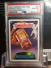 2007 Garbage Pail Kids ANS 6 Series 6 PSA 10 GEM Mint 5b Dogged Doug POP 1