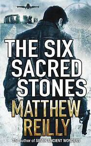 The Six Sacred Stones by Matthew Reilly (Paperback, 2010)