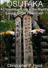 Osutaka : A Chronicle of Loss in the World's Largest Single Plane Crash by...